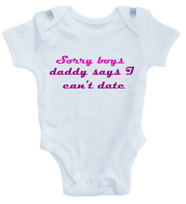 Funny Baby Boy Girl Grow Bodysuit Vest Top Sorry boys daddy says I can/'t date..