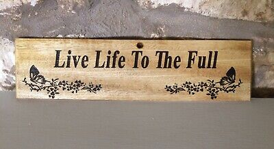 Hand Crafted Wooden Sign Arts & Crafts Style 'Live Life To The Full'