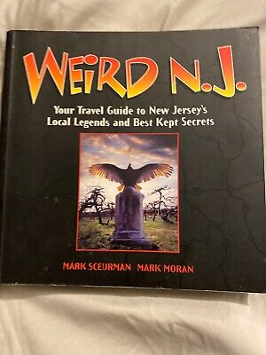 Weird: Weird N. J. : Your Travel Guide to New Jersey's Local Legends and Best...