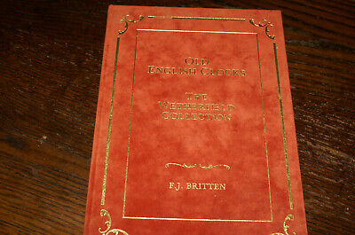 Old English Clocks The Wetherfield Collection Intro. And Notes F J Britten
