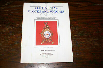 Continental Clocks And Watches An Exhibition Northern Section Of The Ahs 1989