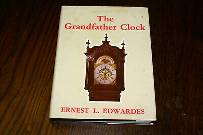 The Grandfather Clock An Historical Treatise By Ernest L Edwardes