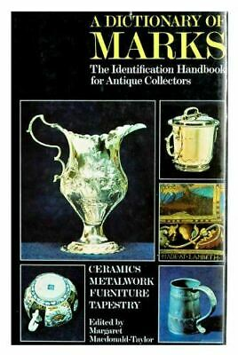 Dictionary of Marks: The Identification Handbook for Antique Collectors Macdonal