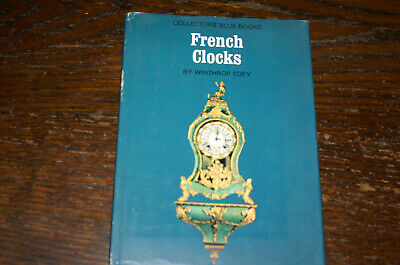 French Clocks By Winthrop Edey