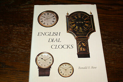 English Dial Clocks By Ronald E Rose