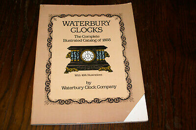 Waterbury Clocks The Complete Illustrated Catalog Of 1893