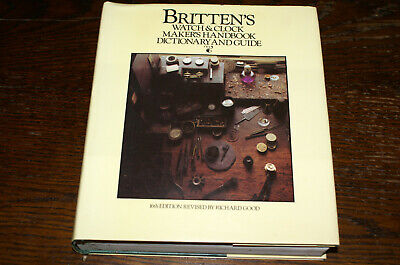 Britten's Watch And Clock Maker's Handbook Dictionary And Guide Revised