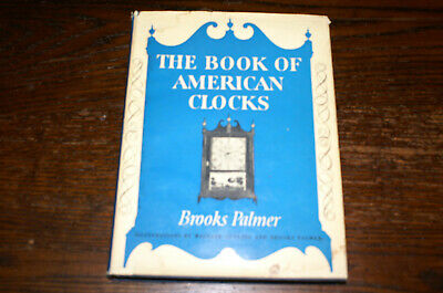 The Book Of American Clocks By Brooks Palmer