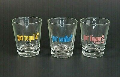 Got Vodka? Got Tequila? Got Liquor? Shot Glasses Set of 3 Clear Glass Novelty
