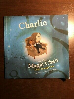 CHARLIE AND THE MAGIC CHAIR TRAVEL THROUGH TIME by CARL WEST & BEN REEVES - P/B