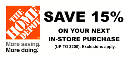 ONE 1X 15% OFF Home Depot Coupon - In store ONLY Save up to $200- Fast Ship