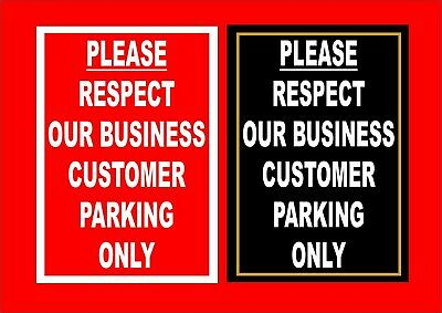 Pub Restaurant Or Hotel Sign - Please Respect Our Business Customer Parking Only