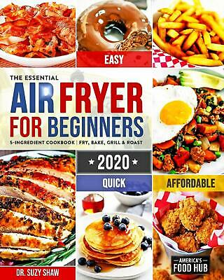 NEW 2020 The Essential Air Fryer Cookbook for Beginners By Food Hub, Paperback