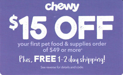 CHEWY $15 off first order $49  1coupon - chewy.com code - exp. 03-31-20 -  Fast