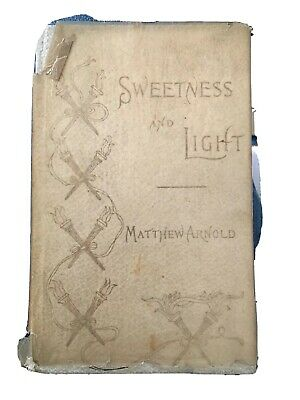 Sweetness And Light By Matthew Arnold An Essay On Style By Walter Pater 1905 10 00 Picclick