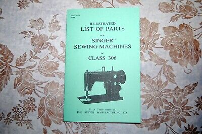 Illustrated Parts Manual to Service Singer Class 306 306W 306K Sewing Machines