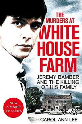 The Murders at White House Farm: Jeremy Bamber and the killing of his family.
