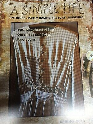 A Simple Life Magazine Spring 2018 1697 King-Staufer House, Ohio Post And Beam