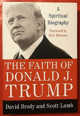 The Faith of Donald J. Trump : A Spiritual Biography, 2018, By David Brody, New