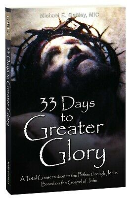 33 Days to Greater Glory Consecration to the Father by Father Michael Gaitley