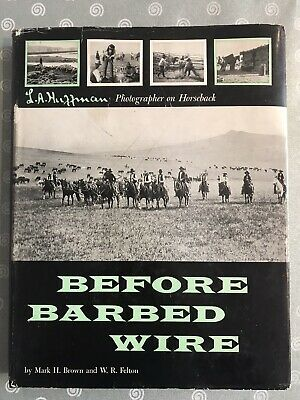 Before Barbed Wire Hardback L A Huffman Photographer On Horseback 1956