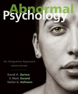 Abnormal Psychology: An Integrative Approach - 8th Edition
