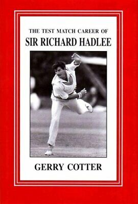 Test Match Career of Sir Richard Hadlee By Gerry Cotter