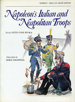 Osprey Men At Arms, Napoleon's Italian and Neopolitan Troops.