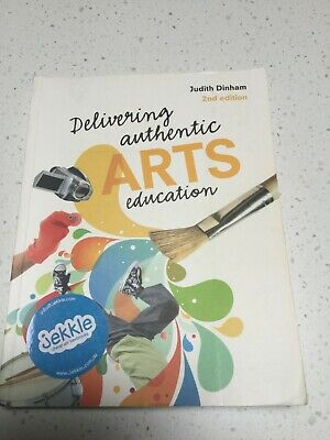 Delivering authentic ARTS education - Judith Dinham - Second 2nd Edition 2e