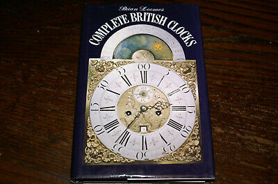 Complete British Clocks By Brian Loomes