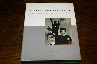 Charles And Ray Eames Designers Of The Twentieth Century By Pat Kirkham