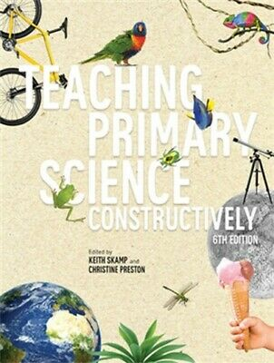 Teaching Primary Science Constructively - 6th Edition