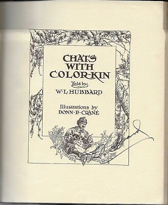 CHATS WITH COLOR-KIN 1909 SIGNED by HUBBARD  PLATES by DONN CRANE