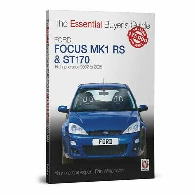 The Essential Buyers Guide Ford Focus Mk1 RS & ST170 2002 to 2005 car book