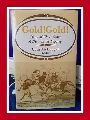 GOLD GOLD A Diary Of Claus Gronn - A Dane on the Diggings 1981 1st Ed 💥SCARCE💥