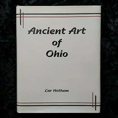 ANCIENT ART OF OHIO By Lar Hothem Limited Edition MINT Ohio History Artifacts