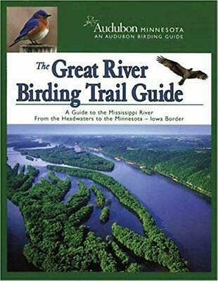 The Great River Birding Trail Guide: A Guide to Great Birding on the Mississippi