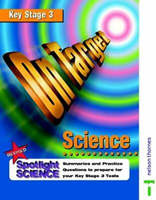 On Target - Science Key Stage 3 Summaries and Practice Questions Revised