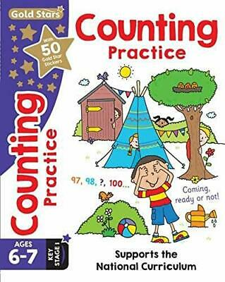 Gold Stars Counting Practice Ages 6-7 Key Stage 1: Supports the National Curricu