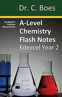 A-Level Chemistry Flash Notes Edexcel Year 2: Condensed Revision Notes - Designe