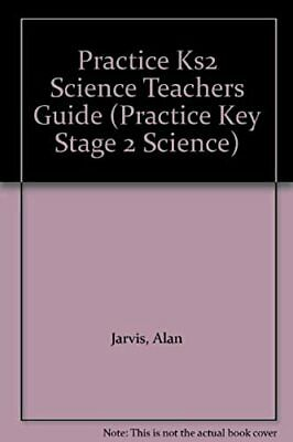 Practice Key Stage 2 Science Teachers Guide (Letts practice)