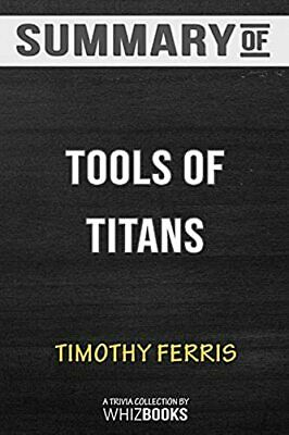 Summary of Tools of Titans by Timothy Ferriss: Trivia/Quiz for Fans