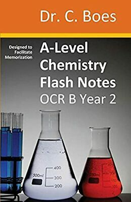 A-Level Chemistry Flash Notes OCR B Year 2: Condensed Revision Notes -...