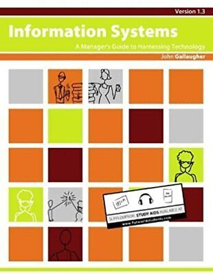 Information Systems: A Manager's Guide to Harnessing Technology by John Gallaugh