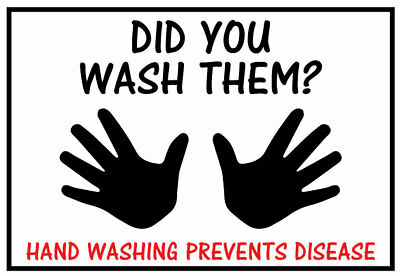 Did You Wash Your Hands Sign Adhesive Sticker Bathroom Health and Safety Poster