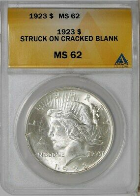 1923 Peace Dollar $ Struck on Cracked Blank  MS62 ANACS   935616-13