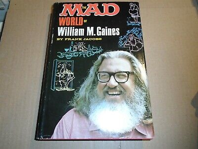 THE MAD WORLD OF WILLIAM M. GAINES Frank Jacobs Lyle Stuart 1972 HC