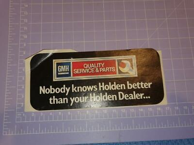 GMH Nobody knows Holden better than your Holden Dealer Sticker 16cm x 7cm approx