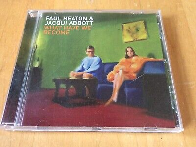 Paul Heaton And Jacqui Abbott What Have We Become Cd
