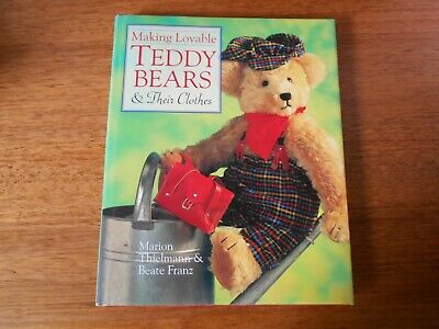 Making Lovable Teddy Bears & Their Clothes Book - 1997 - Good Condition -